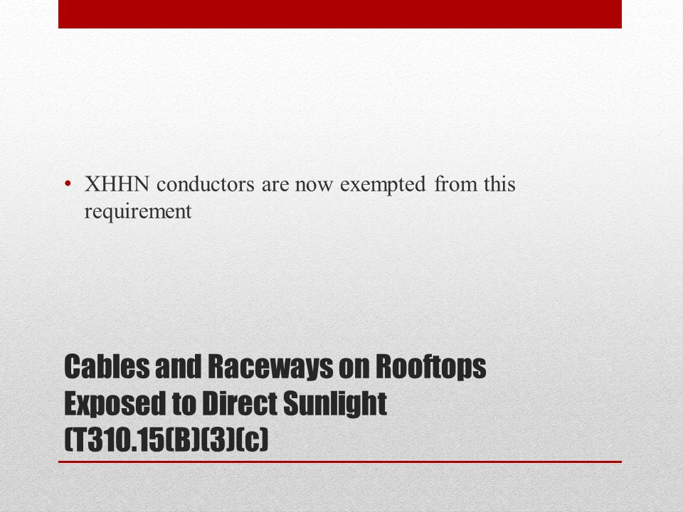XHHN conductors are now exempted from this requirement