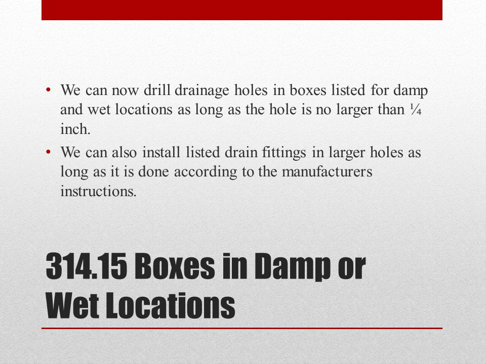 314.15 Boxes in Damp or Wet Locations