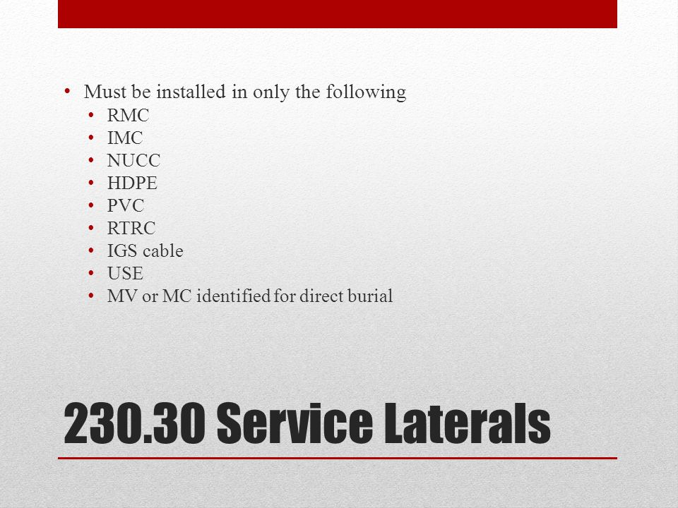 230.30 Service Laterals Must be installed in only the following RMC