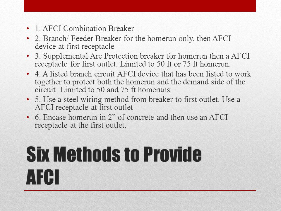 Six Methods to Provide AFCI