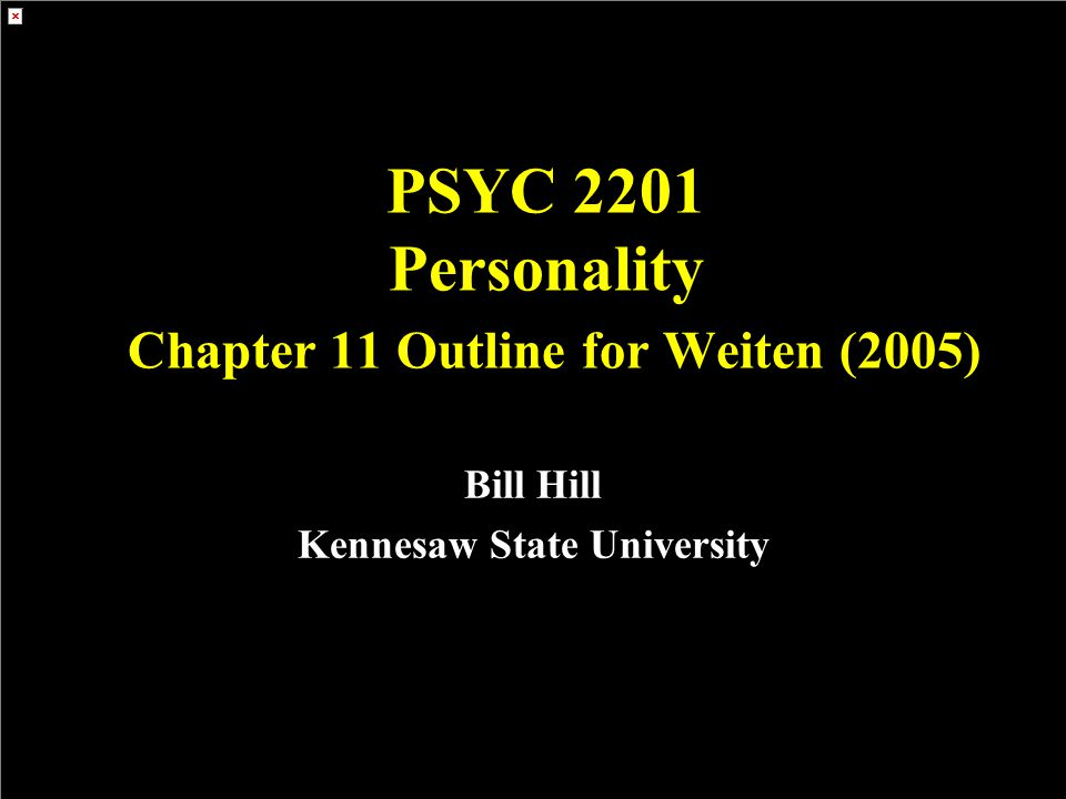 PSYC 2201 Personality Chapter 11 Outline for Weiten (2005)