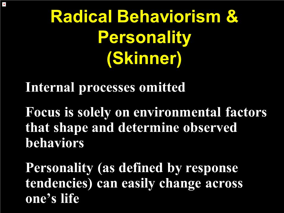 Radical Behaviorism & Personality (Skinner)
