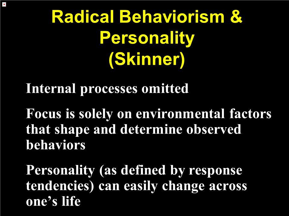 Radical Behaviorism & Personality (Skinner)