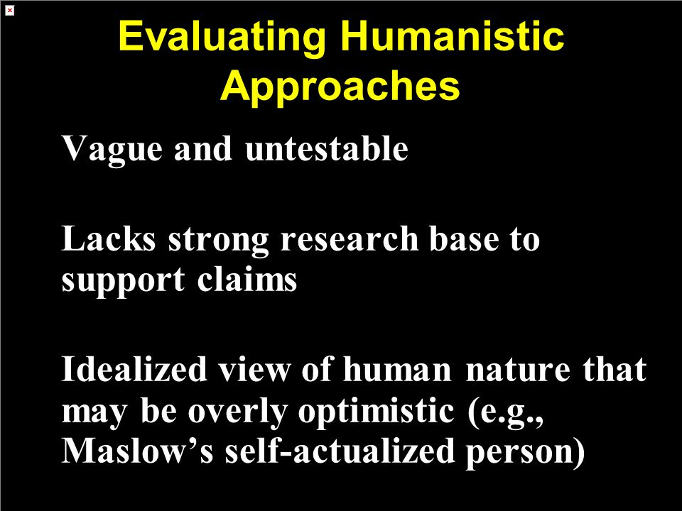 Evaluating Humanistic Approaches