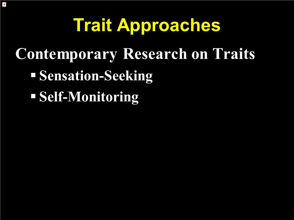 Trait Approaches Contemporary Research on Traits Sensation-Seeking