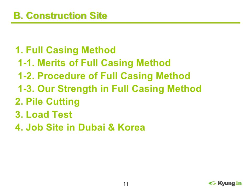 B. Construction Site 1. Full Casing Method. 1-1. Merits of Full Casing Method. 1-2. Procedure of Full Casing Method.