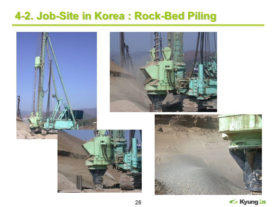 4-2. Job-Site in Korea : Rock-Bed Piling