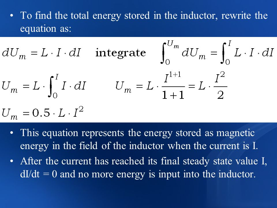 To find the total energy stored in the inductor, rewrite the equation as: