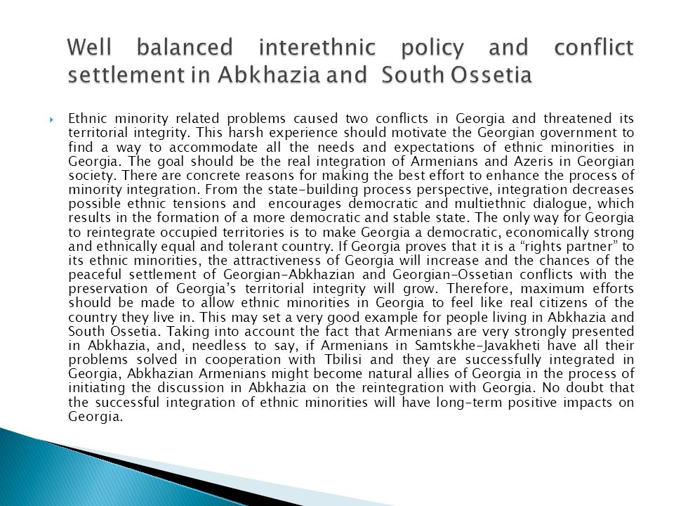 Well balanced interethnic policy and conflict settlement in Abkhazia and South Ossetia