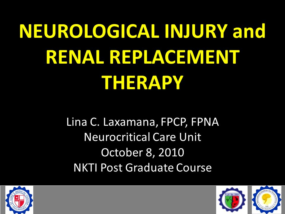 NEUROLOGICAL INJURY and RENAL REPLACEMENT THERAPY Lina C