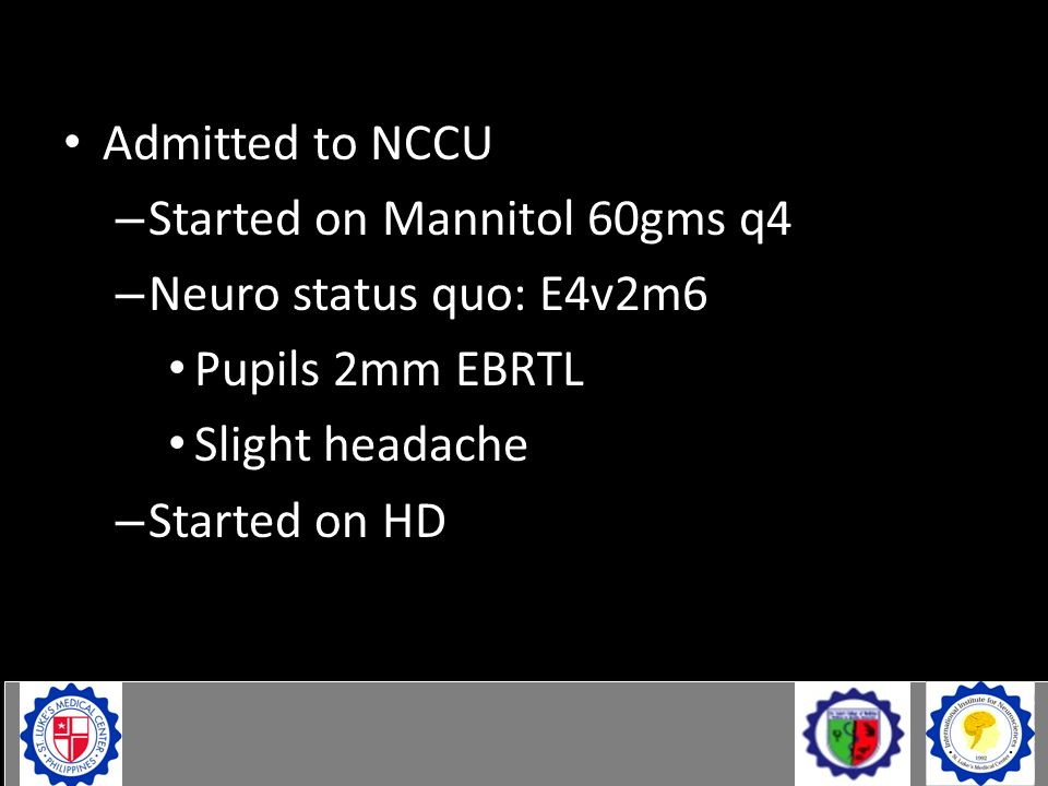 Case Admitted to NCCU Started on Mannitol 60gms q4
