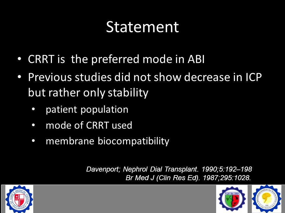 Statement CRRT is the preferred mode in ABI