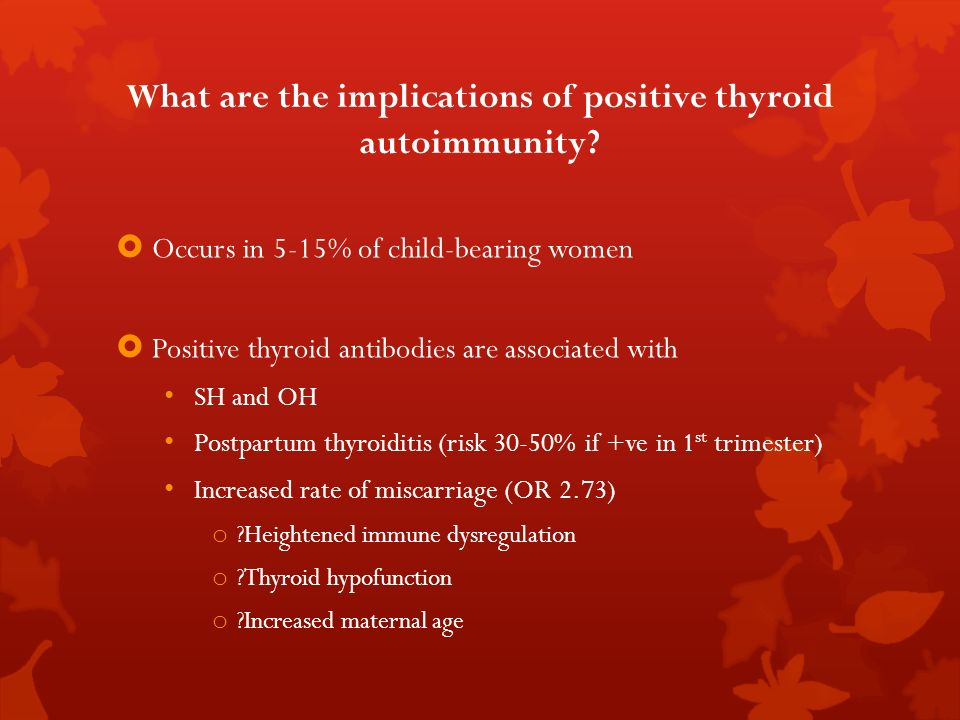 What are the implications of positive thyroid autoimmunity