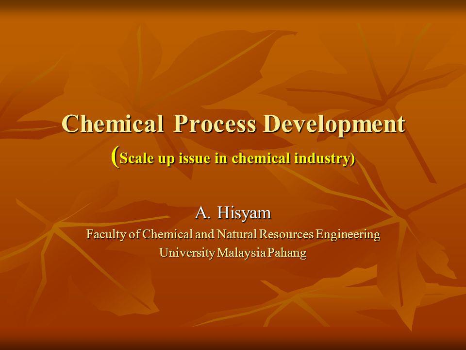 Chemical Process Development (Scale up issue in chemical industry)