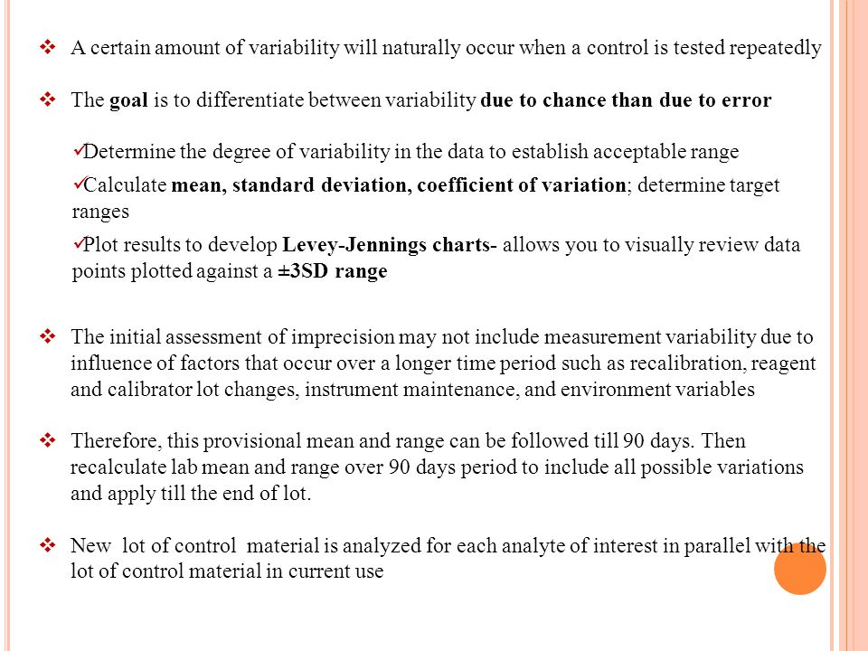 A certain amount of variability will naturally occur when a control is tested repeatedly