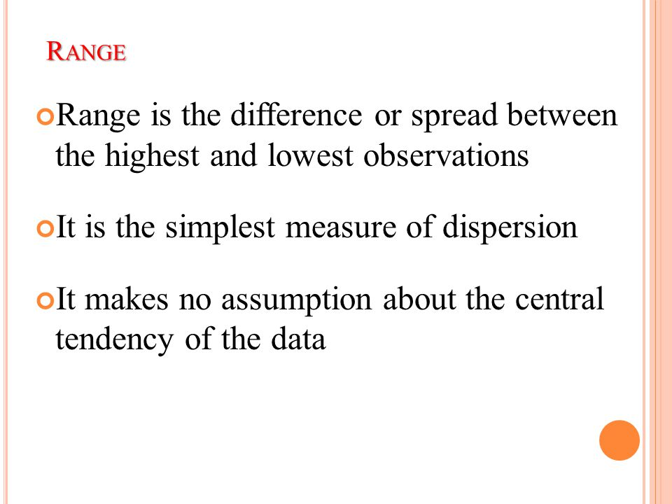 It is the simplest measure of dispersion