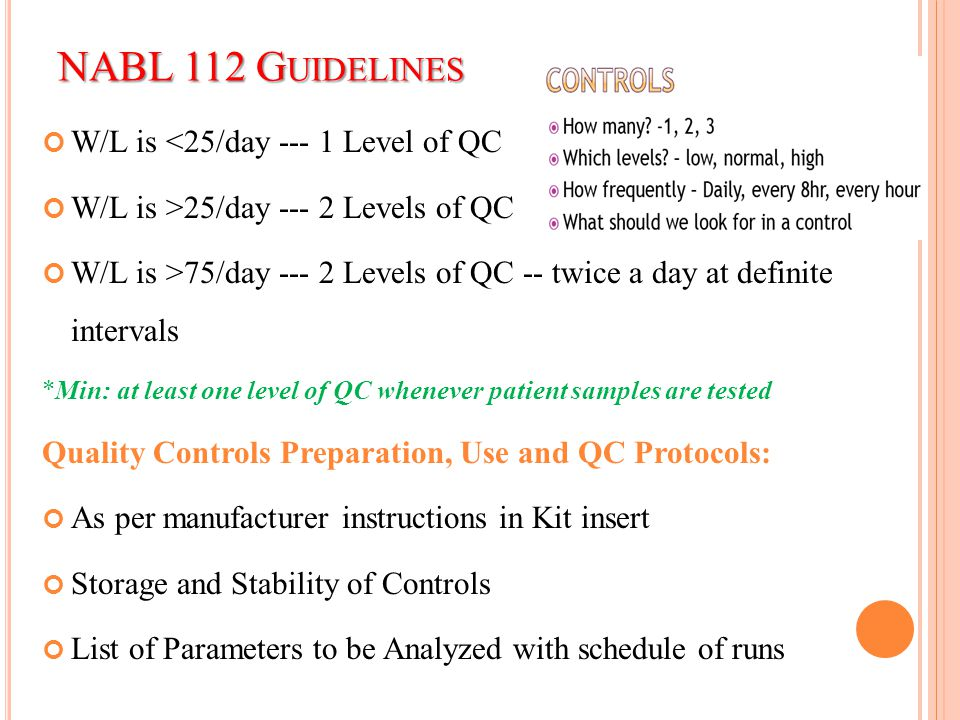NABL 112 Guidelines W/L is <25/day --- 1 Level of QC