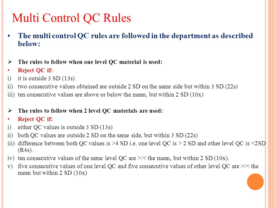 Multi Control QC Rules The multi control QC rules are followed in the department as described below: