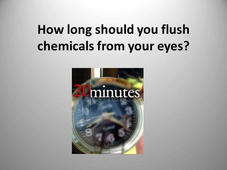 How long should you flush chemicals from your eyes