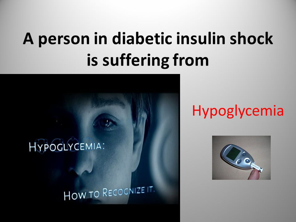 A person in diabetic insulin shock is suffering from