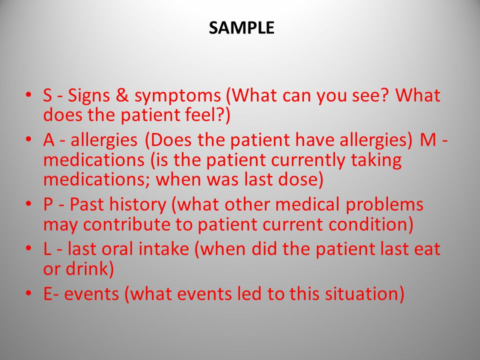S - Signs & symptoms (What can you see What does the patient feel )