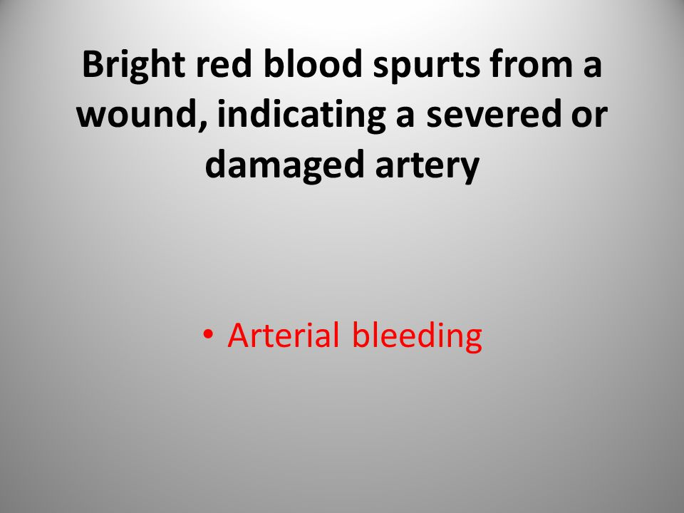 Bright red blood spurts from a wound, indicating a severed or damaged artery