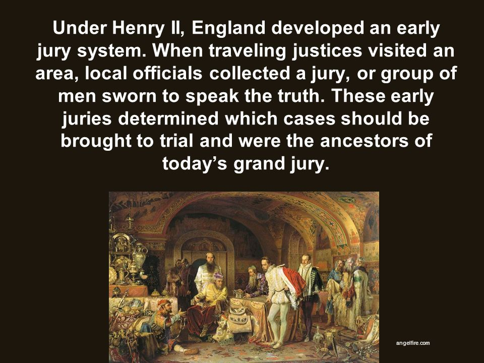 Under Henry II, England developed an early jury system