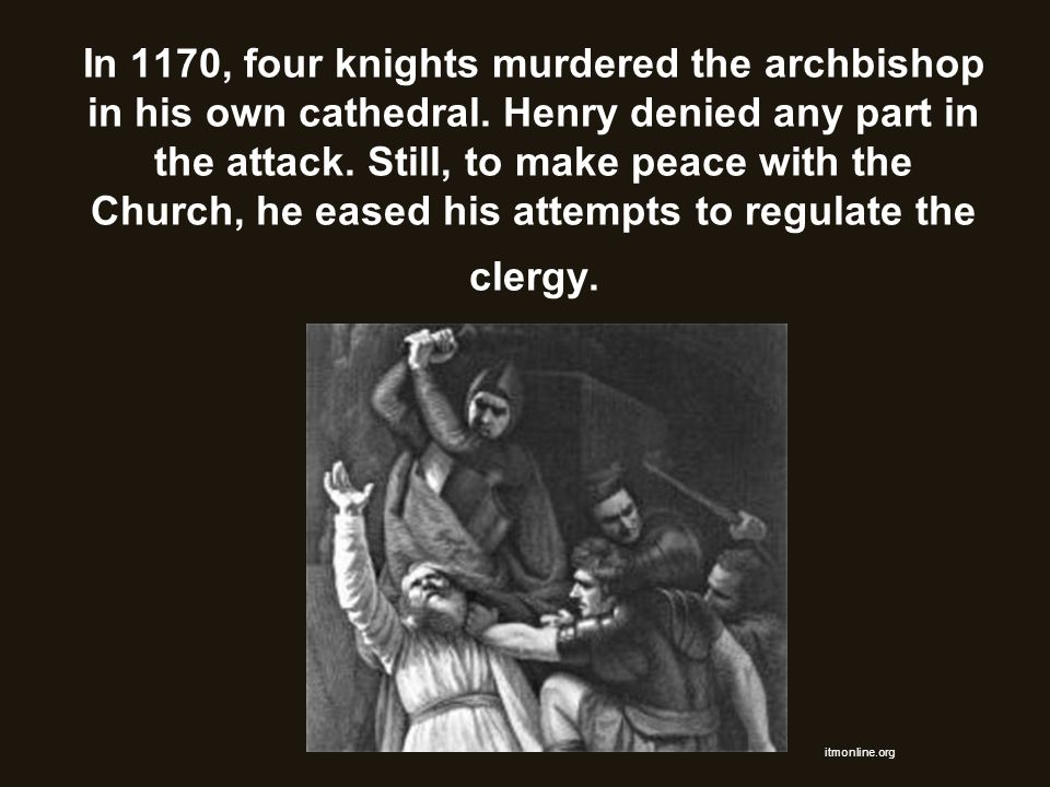 In 1170, four knights murdered the archbishop in his own cathedral