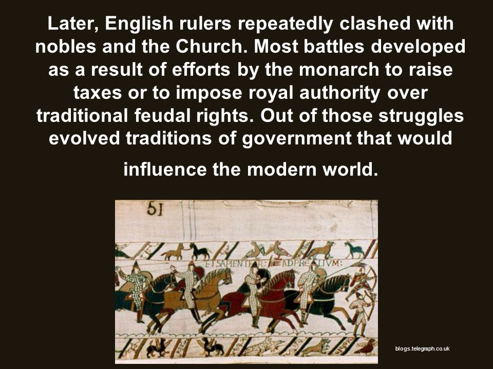 Later, English rulers repeatedly clashed with nobles and the Church