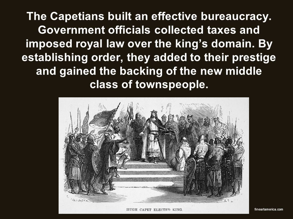 The Capetians built an effective bureaucracy