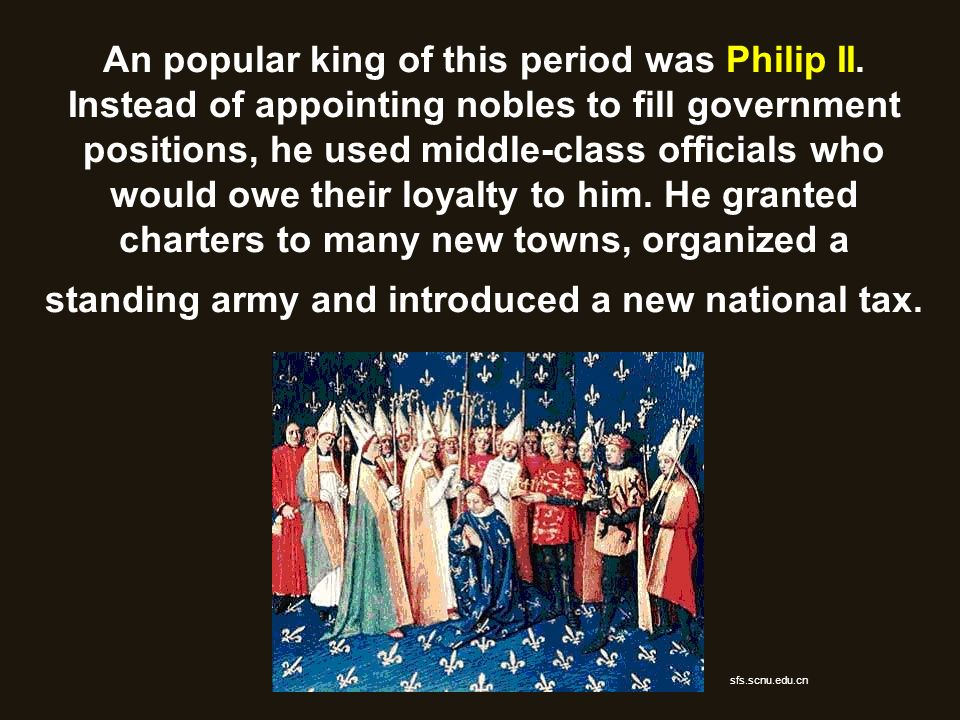 An popular king of this period was Philip II