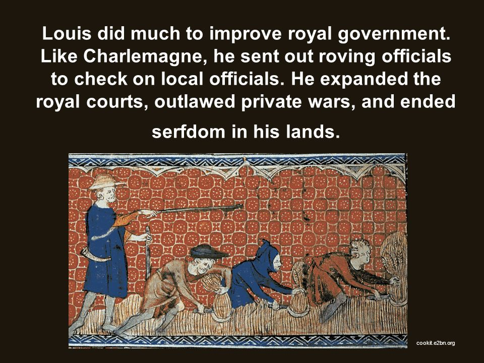 Louis did much to improve royal government