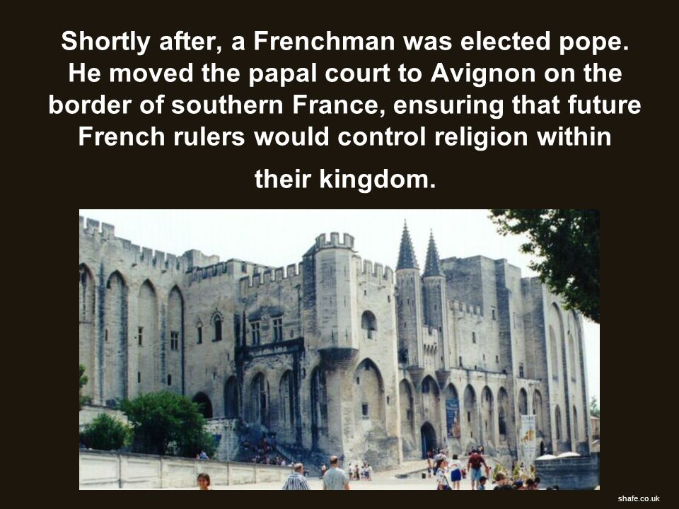 Shortly after, a Frenchman was elected pope
