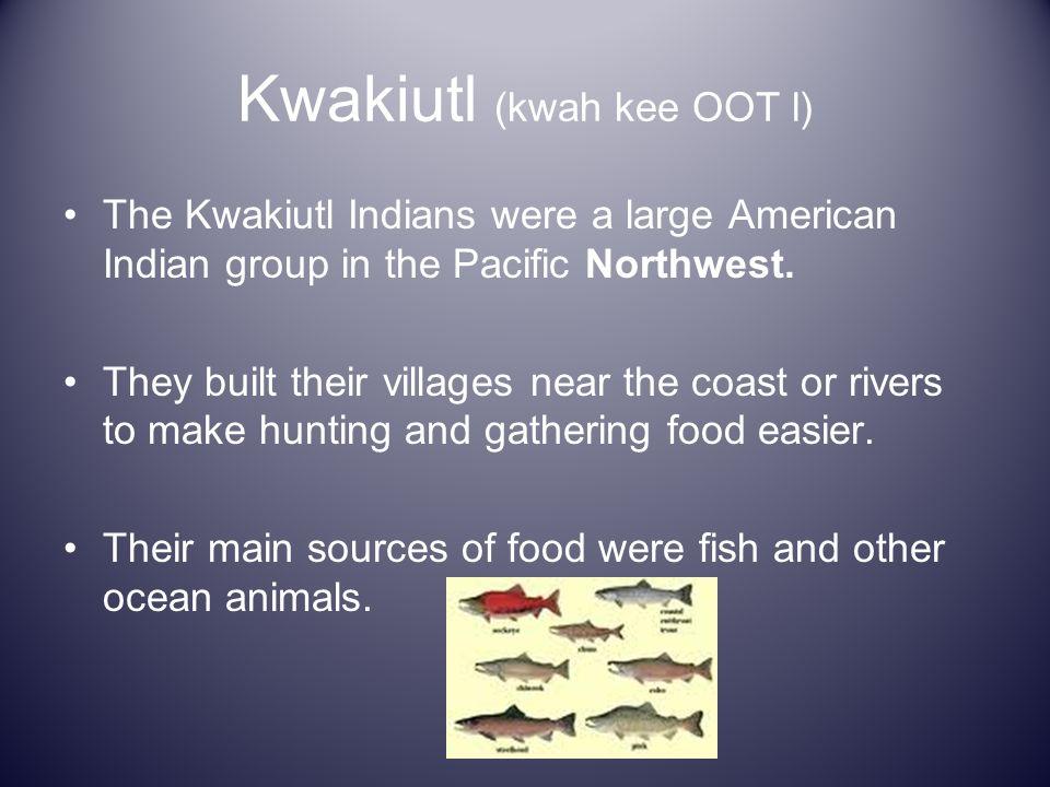 Kwakiutl (kwah kee OOT l)
