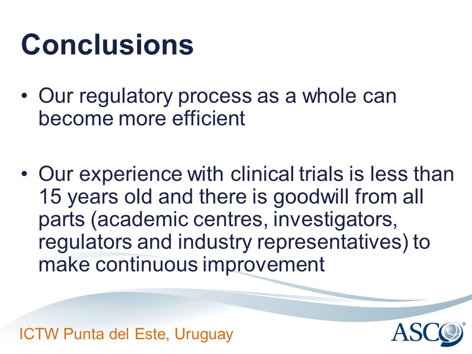 Conclusions Our regulatory process as a whole can become more efficient.