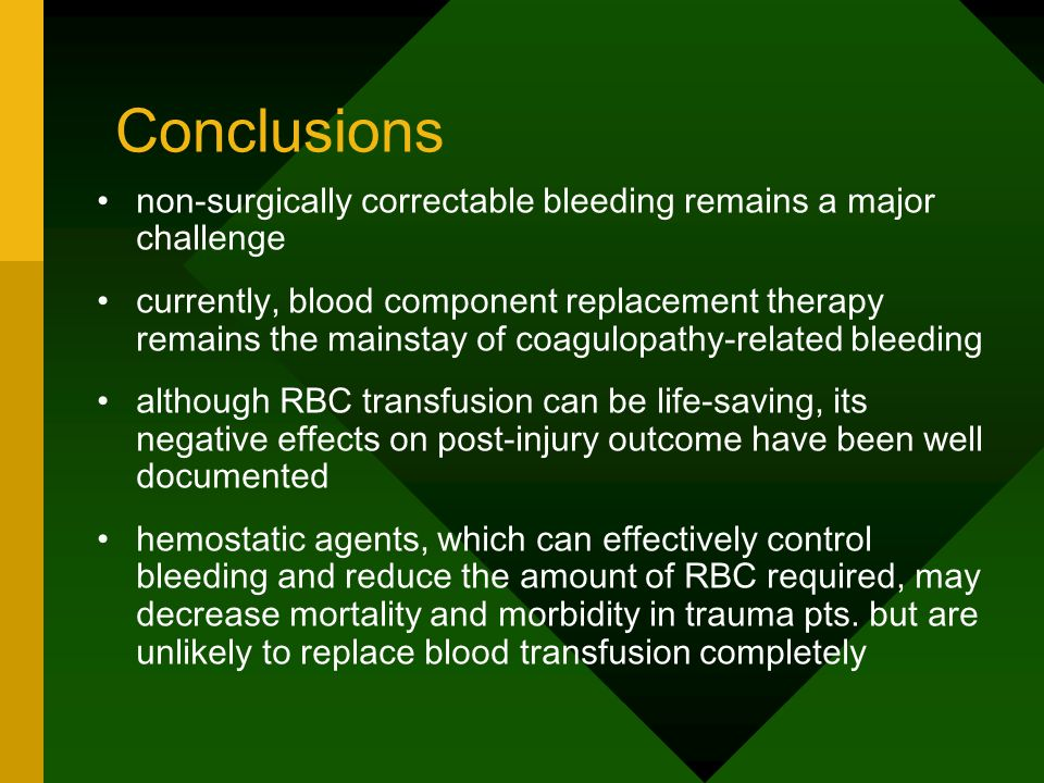 Conclusions non-surgically correctable bleeding remains a major challenge.