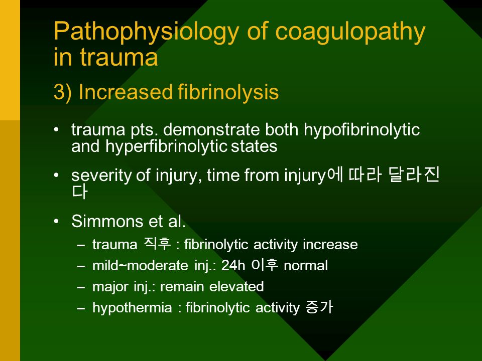 Pathophysiology of coagulopathy in trauma 3) Increased fibrinolysis