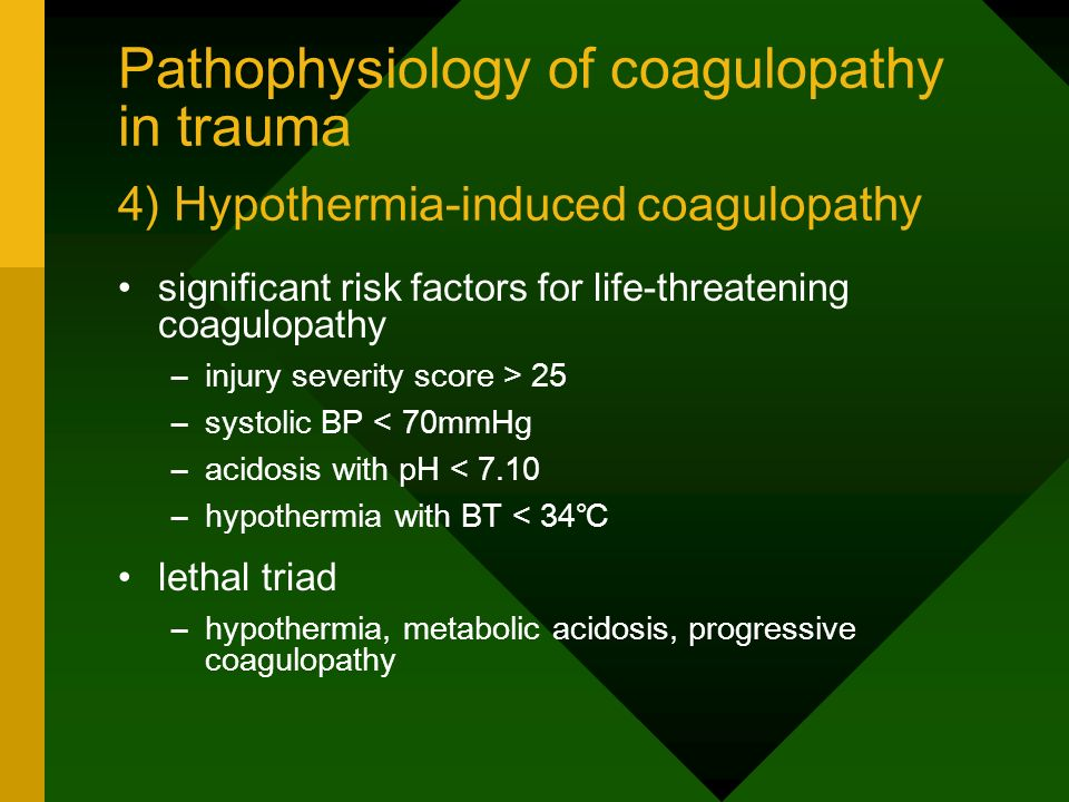 Pathophysiology of coagulopathy in trauma 4) Hypothermia-induced coagulopathy