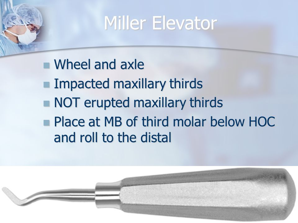 Miller Elevator Wheel and axle Impacted maxillary thirds