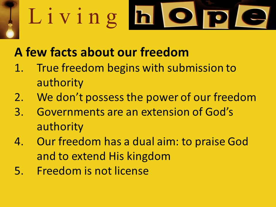 L i v i n g A few facts about our freedom