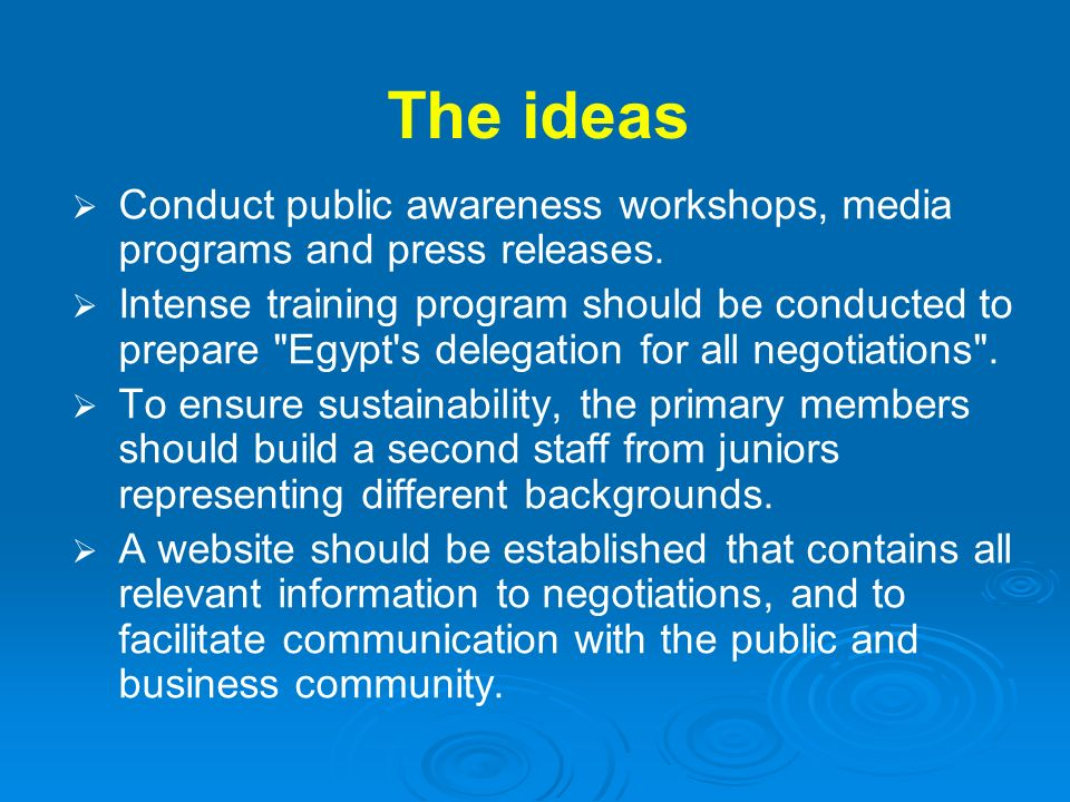 The ideas Conduct public awareness workshops, media programs and press releases.