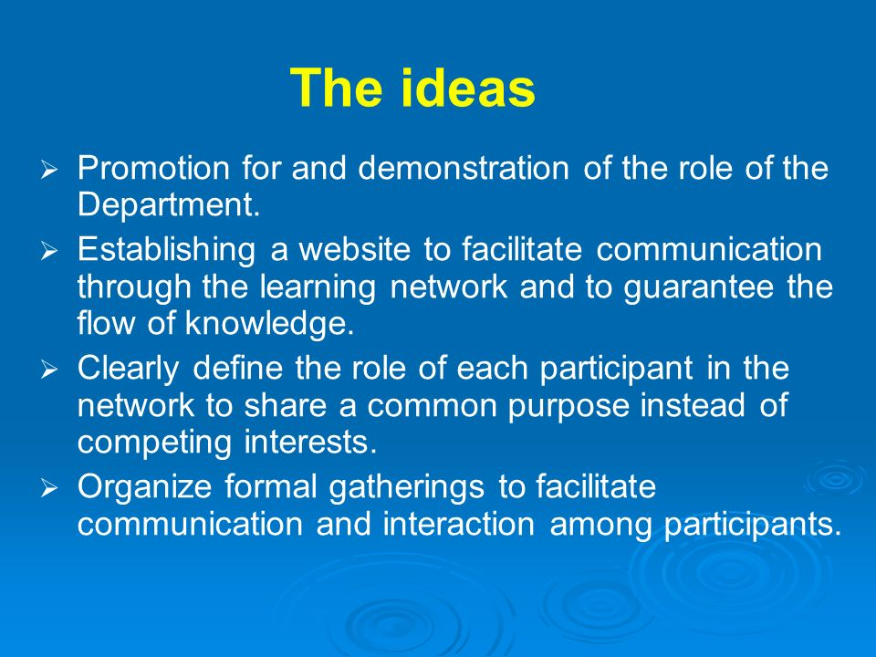 The ideas Promotion for and demonstration of the role of the Department.