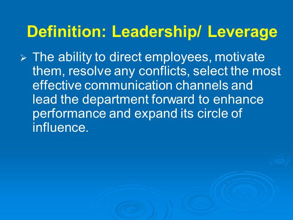 Definition: Leadership/ Leverage