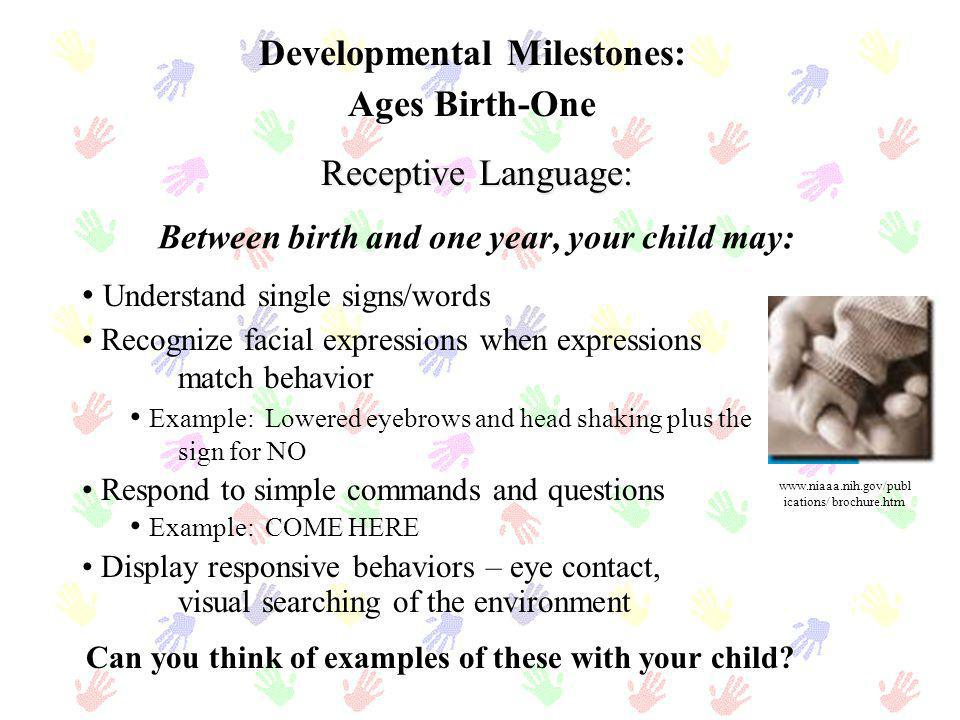 Between birth and one year, your child may: