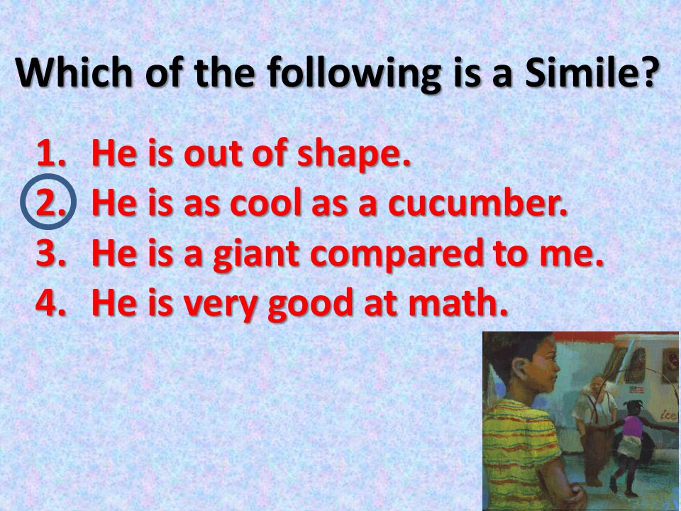 Which of the following is a Simile