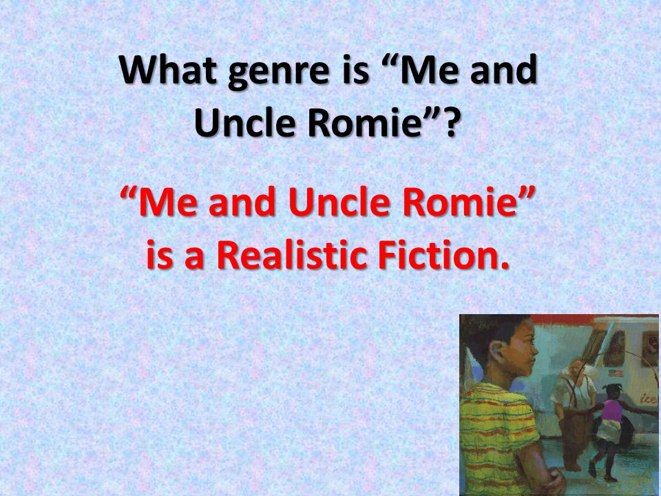 What genre is Me and Uncle Romie