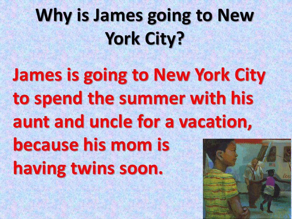 Why is James going to New York City