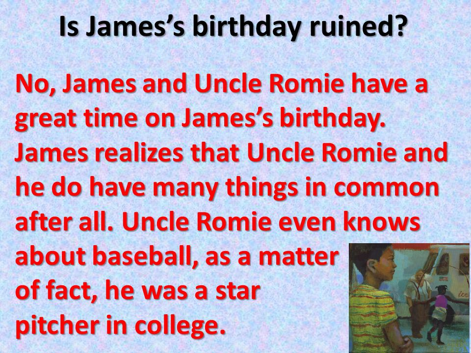 Is James's birthday ruined