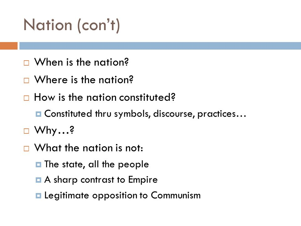 Nation (con't) When is the nation Where is the nation