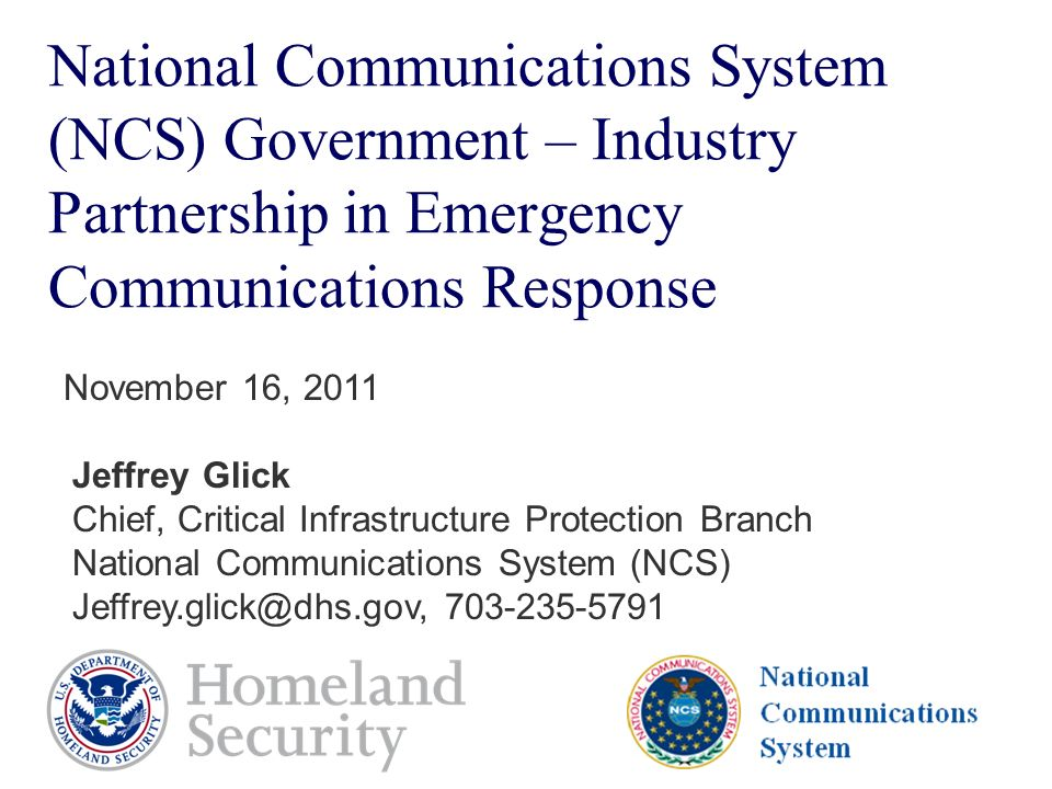 National Communications System (NCS) Government – Industry Partnership in Emergency Communications Response